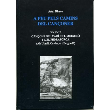 A peu pels camins del cançoner. Volum II. Cançons del Cadí, del Moixeró i del Pedraforca.