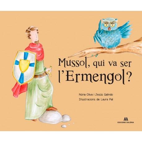 Mussol, qui va ser l'Ermengol?