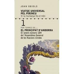 Viatge Universal pel Pirineu. Per terres de... El Principat d'Andorra