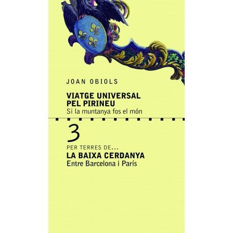 Viatge Universal pel Pirineu. Per terres de... La Baixa Cerdanya. Entre Barcelona i París.