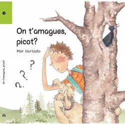 On t'amagues, picot?