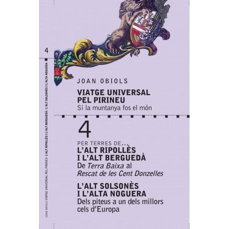 Viatge Universal pel Pirineu. Per terres de l'Alt Ripollès i l'Alt Berguedà, l'Alt Solsonès i l'Alta Noguera