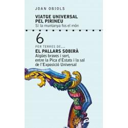 Viatge Universal pel Pirineu. Per terres de... El Pallars Sobirà.