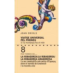 Viatge Universal per La Ribagorza/La Ribagorsa/La Ribagorça Aragonesa