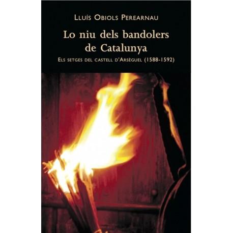 Lo niu dels bandolers de Catalunya. Els setges del castell d'Arsèguel (1588-1592)